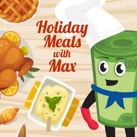 Holiday Meal Inspirations, by Max!