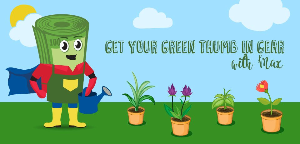 Get your Green Thumb in Gear!