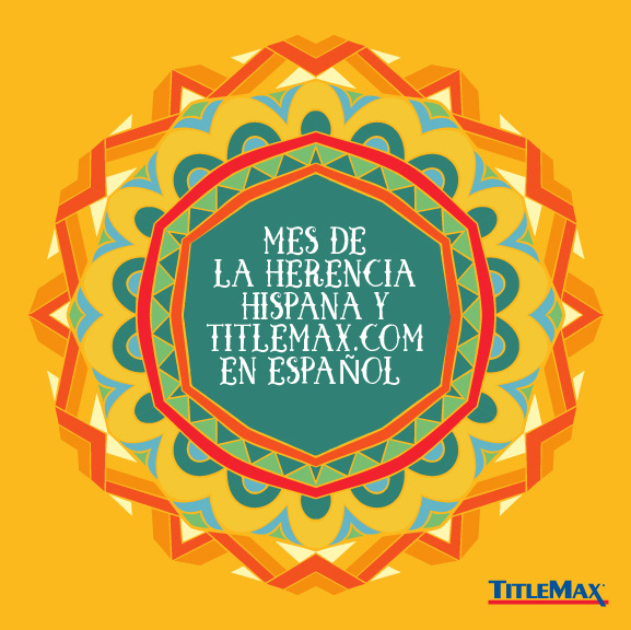 Mes de la Herencia Hispana y TitleMax.com en Espanol