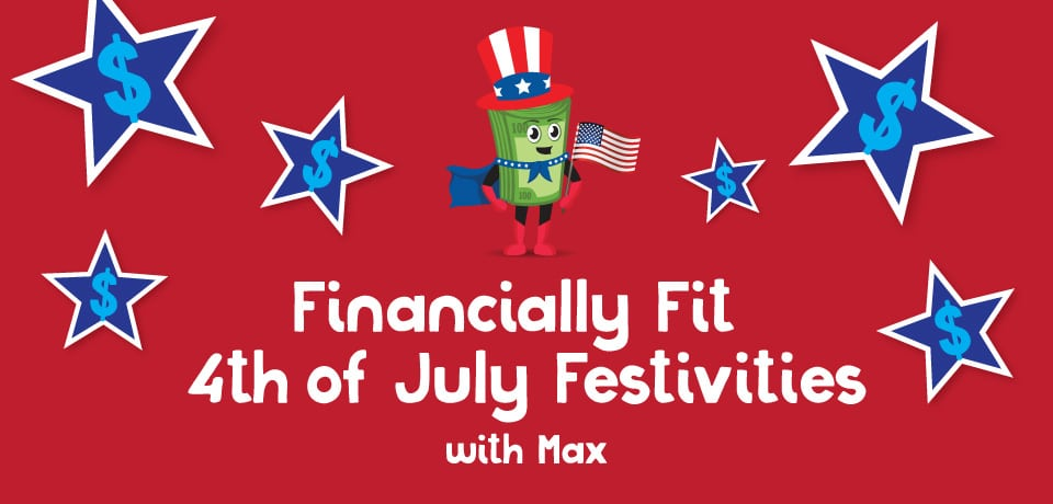 Financially Fit 4th of July Festivities
