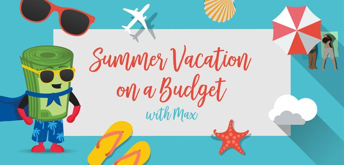 Summer Vacation on a Budget!